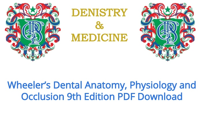 Wheelers Dental Anatomy Physiology And Occlusion 9th Edition Pdf